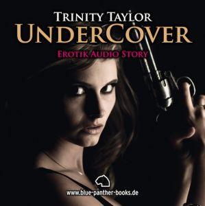 Undercover | Erotik Audio Story | Erotisches Hörbuch