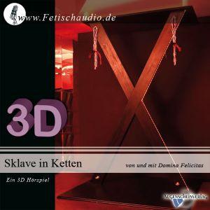 Sklave in Ketten - Ein 3D-Erotik-Hörspiel für den devoten Mann