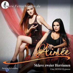 Sklave zweier Herrinnen - Eine Domina Hypnose