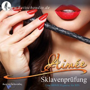 Sklavenprüfung - Eine Domina Hypnose
