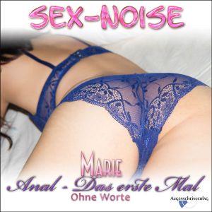 Anal - Das erste Mal - Sex-Noise - MILF Marie
