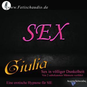 Sex in völliger Dunkelheit – Von 2 unbekannten Männern verführt – Eine erotische Hypnose für SIE