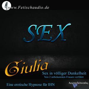 Sex in völliger Dunkelheit – Von 2 unbekannten Frauen verführt – Eine erotische Hypnose für IHN