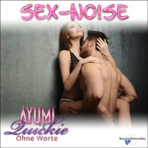 Quickie - Sex-Noise - Teen Ayumi