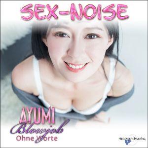 Blowjob - Sex-Noise - Teen Ayumi