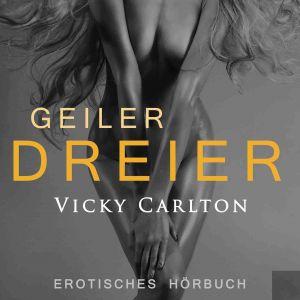 Geiler Dreier - Eine Sexgeschichte