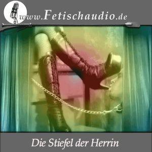 Die Stiefel der Herrin - Eine Fetisch Hypnose