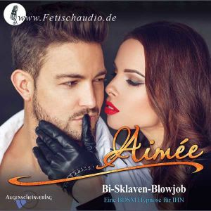 Bi-Sklaven-Blowjob - Eine BDSM Hypnose für IHN