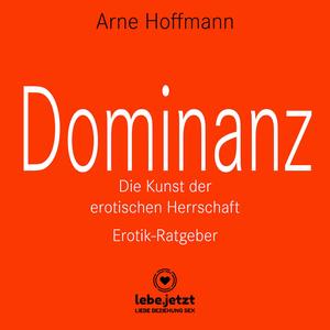 Dominanz – Die Kunst der erotischen Herrschaft | Erotischer Hörbuch Ratgeber