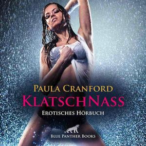 KlatschNass | Erotik Audio Story | Erotisches Hörbuch