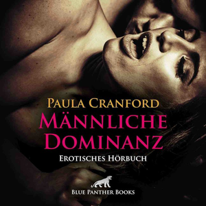 Männliche Dominanz | Erotik Audio Story | Erotisches Hörbuch