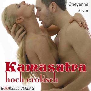 Kamasutra – hoch erotisch
