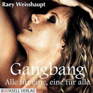 Gangbang - Alle für eine, eine für alle