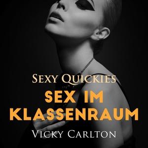 Sex im Klassenraum. Sexy Quickies (Erotik-Hörbuch)