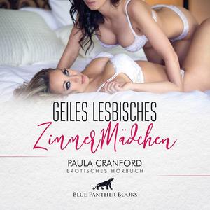 Geiles lesbisches ZimmerMädchen | Erotik Audio Story | Erotisches Hörbuch