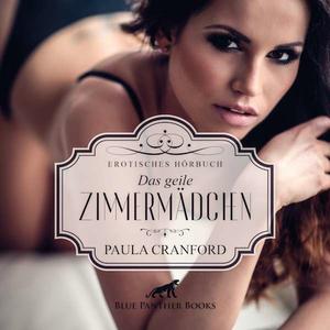 Das geile Zimmermädchen   Erotik Audio Story   Erotisches Hörbuch