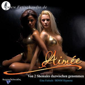Von 2 Shemales dazwischen genommen - Eine erotische Fetisch/ BDSM Hypnose