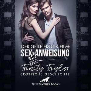 Der geile Erotik-Film: Sex-Anweisung   Erotik Audio Story   Erotisches Hörbuch