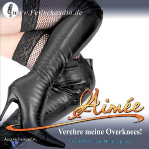 Verehre meine Overknees! – Eine BDSM / FemDom Hypnose