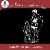Handbuch für Sklaven - Ein SM-Ratgeber