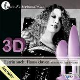 Herrin sucht Haussklaven - ein interaktives 3D Hörspiel