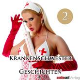 Krankenschwester Geschichten Vol. 2 - Verdorbene Geheimnisse hinter weißen Türen