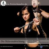 Die Sklavenabrichtung - Eine Latex- Fetisch- FemDom Geschichte