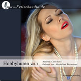 Hobbyhuren Vol. 1: Anschaffen aus Leidenschaft