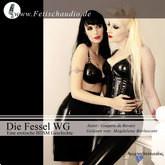 Die Fessel WG: Eine erotische BDSM Geschichte