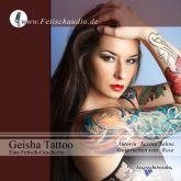 Geisha Tattoo - Eine Fetisch-Geschichte