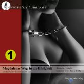 Magdalenas Weg in die Hörigkeit - Ein erotischer Roman / Erster Teil