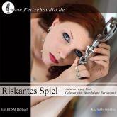Riskantes Spiel - Ein BDSM Hörbuch