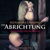 Die Abrichtung | Erotik SM-Audio Story | Erotisches SM-Hörbuch