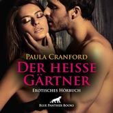 Der heiße Gärtner | Erotik Audio Story | Erotisches Hörbuch