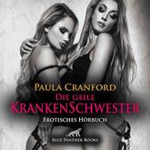 Die geile Krankenschwester | Erotik Audio Story | Erotisches Hörbuch