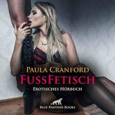 FußFetisch | Erotik Audio Story | Erotisches Hörbuch