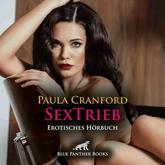 SexTrieb | Erotik Audio Story | Erotisches Hörbuch