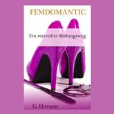 Femdomantic – Ein reizvoller Bildungsweg | Eine romantische BDSM / FemDom Geschichte
