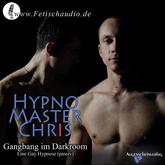 Gangbang im Darkroom - Eine Gay Hypnose (passiv)