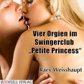 Petite Princess - Vier Orgien im Swingerclub