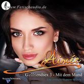 Girlfriendsex 3 - Mit dem Mund - Eine erotische Hypnose für IHN