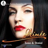 Tease & Denial - Eine BDSM / FemDom Hypnose