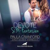Devote SM-Fantasien | Erotik Audio Story | Erotisches Hörbuch
