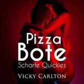 Pizzabote. Scharfe Quickies (Sexgeschichte)