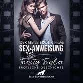 Der geile Erotik-Film: Sex-Anweisung | Erotik Audio Story | Erotisches Hörbuch