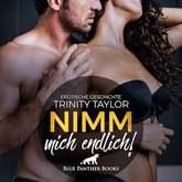 Nimm mich endlich! | Erotik Audio Story | Erotisches Hörbuch