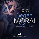 Gegen die Moral | Erotik Audio Story | Erotisches Hörbuch