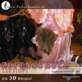 Zofenschule Lektion 1 - Ein 3D-Erotik-Hörspiel