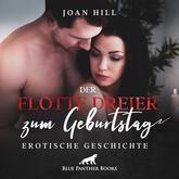 Der flotte Dreier zum Geburtstag   Erotik Audio Story   Erotisches Hörbuch