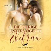 Die gierige untervögelte Ehefrau | Erotik Audio Story | Erotisches Hörbuch
